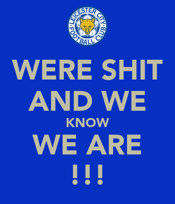 WERE SHIT AND WE KNOW WE ARE !!!