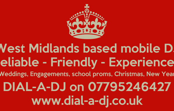 West Midlands based mobile DJ Reliable - Friendly - Experienced Weddings, Engagements, school proms, Christmas, New Year DIAL-A-DJ on 07795246427 www.dial-a-dj.co.uk