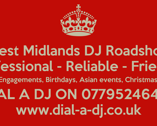West Midlands DJ Roadshow Professional - Reliable - Friendly Weddings, Engagements, Birthdays, Asian events, Christmas, New Year DIAL A DJ ON 07795246427 www.dial-a-dj.co.uk