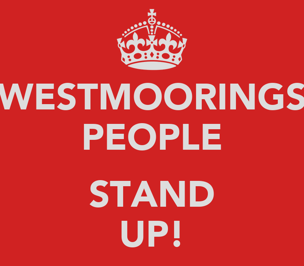WESTMOORINGS PEOPLE  STAND UP!