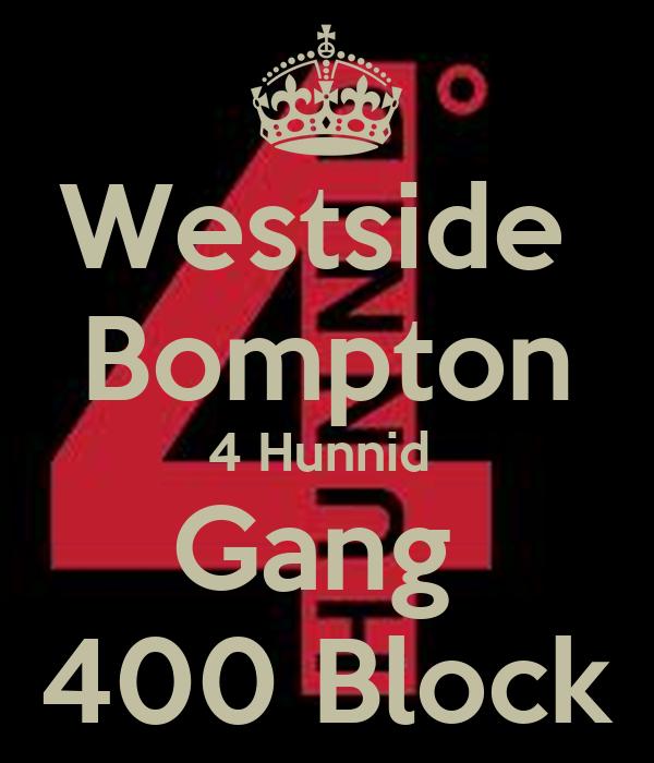 Westside  Bompton 4 Hunnid  Gang  400 Block