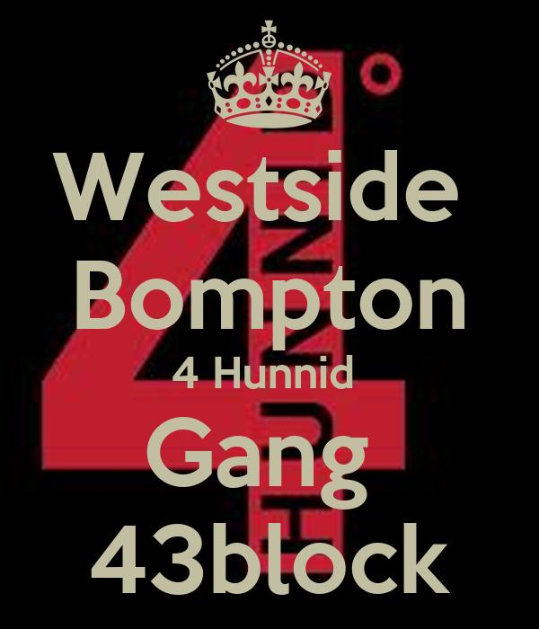 Westside  Bompton 4 Hunnid  Gang  43block