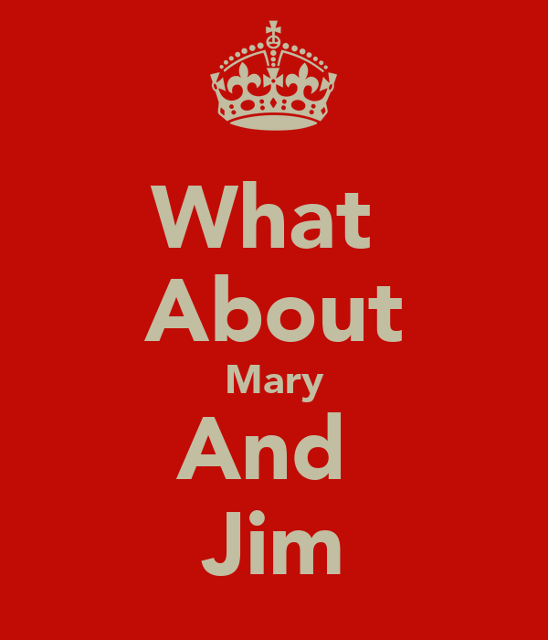 What  About Mary And  Jim