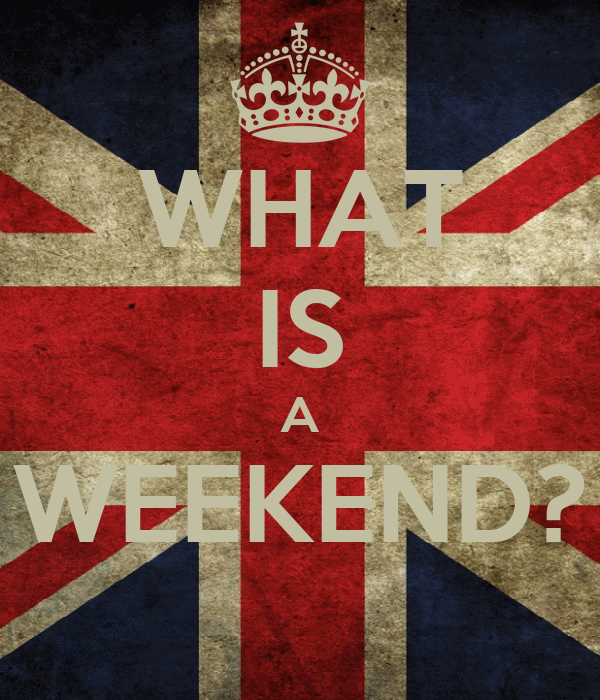 WHAT IS A WEEKEND?