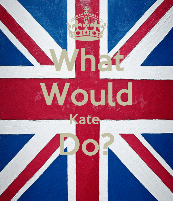 What Would Kate  Do?