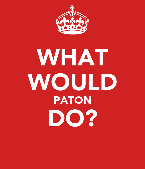 WHAT WOULD PATON DO?