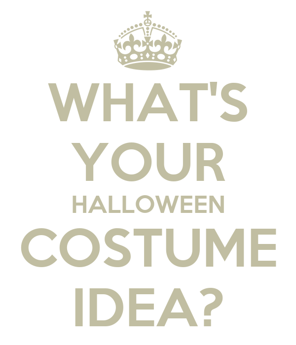 whats your halloween costume idea