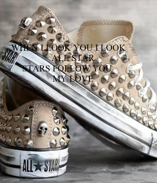 WHEN I LOOK YOU I LOOK     ALL STAR STARS FOLLOW YOU      MY LOVE