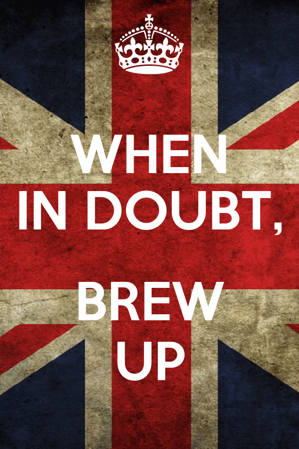 WHEN IN DOUBT,  BREW UP