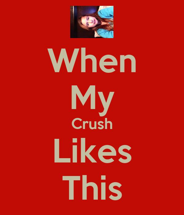 When My Crush Likes This