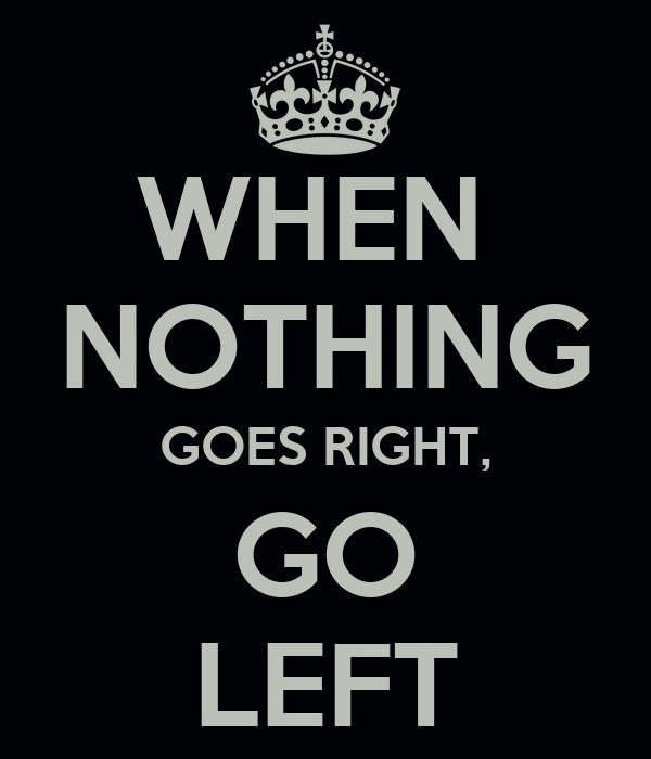 when nothing goes right go left poster kath keep calm o matic. Black Bedroom Furniture Sets. Home Design Ideas