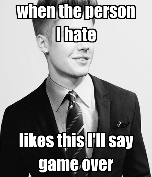 when the person I hate likes this I'll say game over