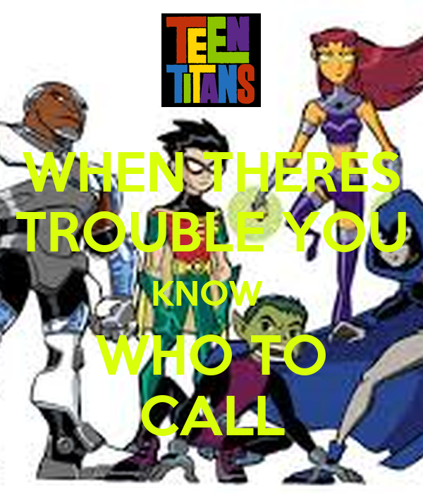 WHEN THERES TROUBLE YOU KNOW  WHO TO CALL