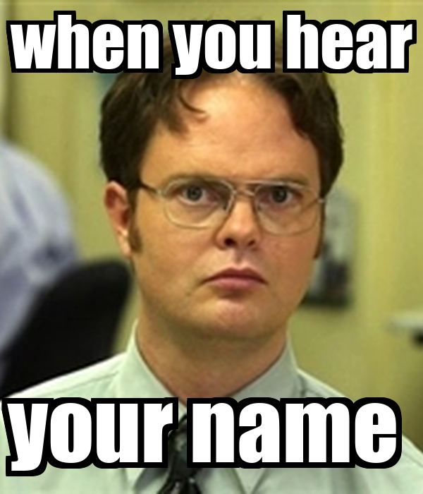 when you hear your name