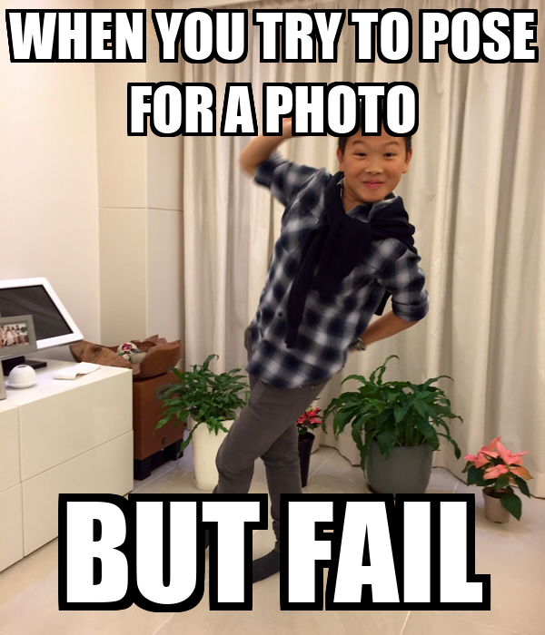 WHEN YOU TRY TO POSE FOR A PHOTO BUT FAIL