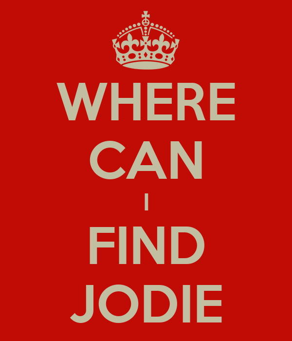 WHERE CAN I FIND JODIE