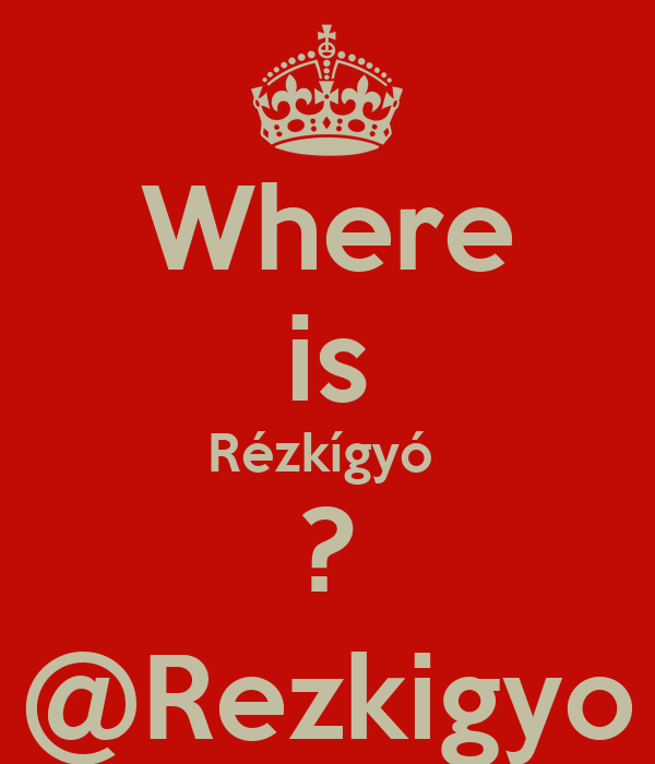 Where is Rézkígyó  ? @Rezkigyo
