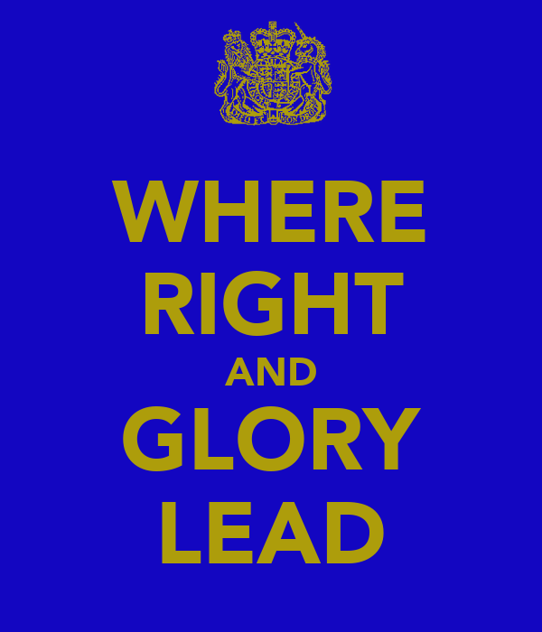 WHERE RIGHT AND GLORY LEAD