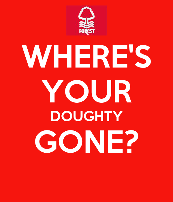WHERE'S YOUR DOUGHTY GONE?