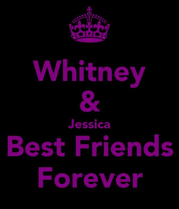 Whitney & Jessica Best Friends Forever