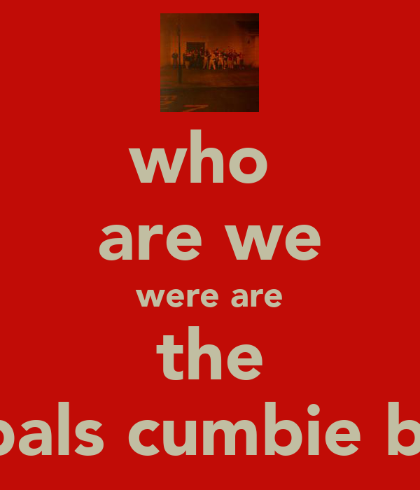 who  are we were are the gorbals cumbie boys