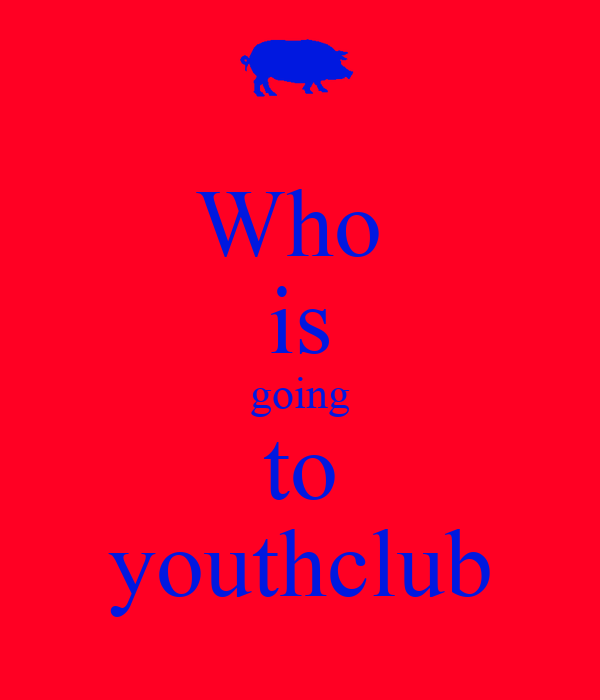 Who  is going to youthclub