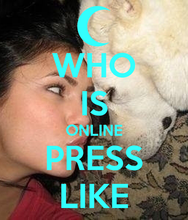 WHO IS ONLINE PRESS LIKE