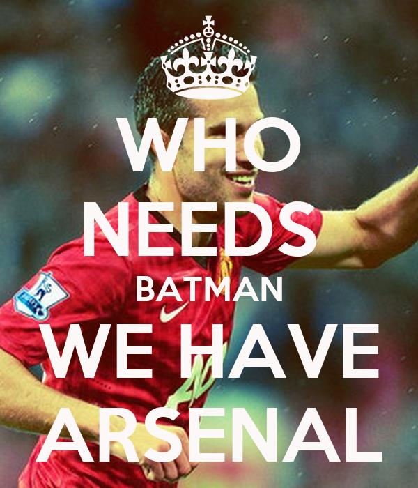 WHO NEEDS  BATMAN WE HAVE ARSENAL