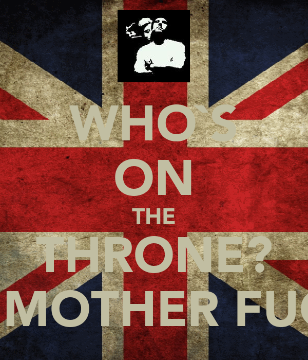 WHO`S ON THE THRONE? I AM MOTHER FUCKER
