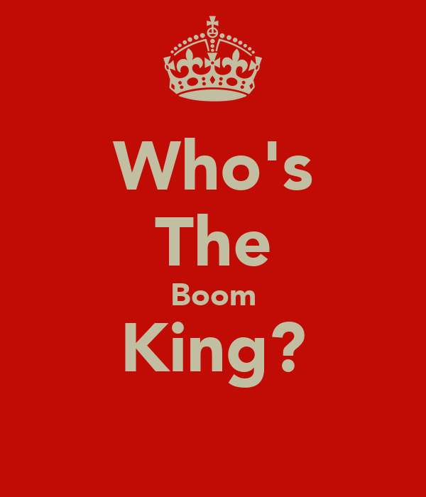 Who's The Boom King?