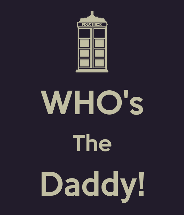 WHO's The Daddy!