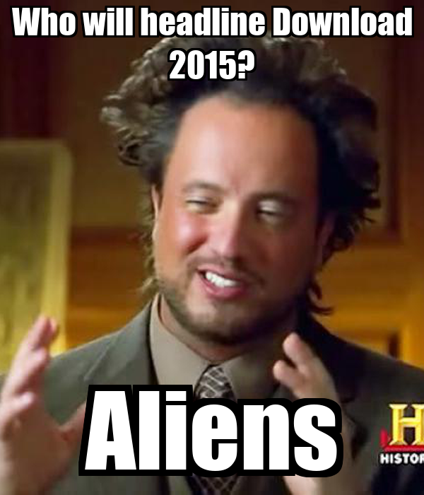 Who will headline Download 2015? Aliens