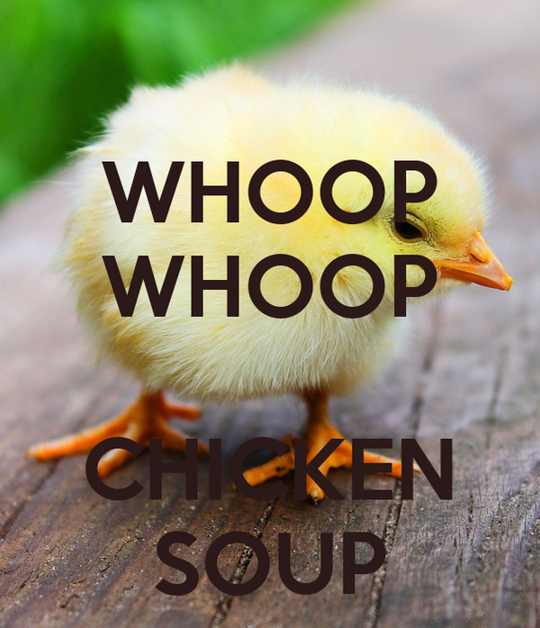 WHOOP WHOOP  CHICKEN SOUP