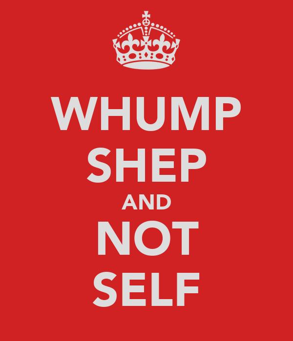 WHUMP SHEP AND NOT SELF