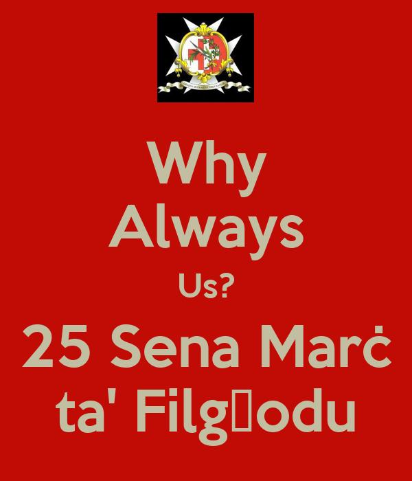 Why Always Us? 25 Sena Marċ ta' Filgħodu