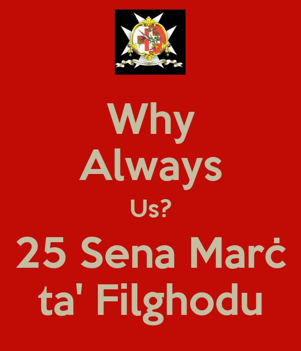 Why Always Us? 25 Sena Marċ ta' Filghodu