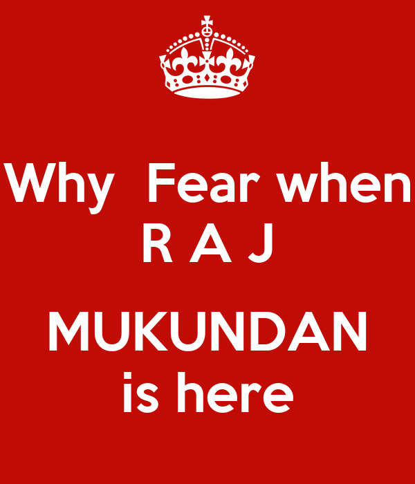 Why  Fear when R A J  MUKUNDAN is here