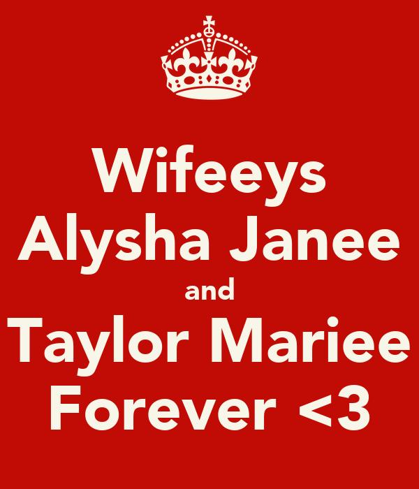 Wifeeys Alysha Janee and Taylor Mariee Forever <3
