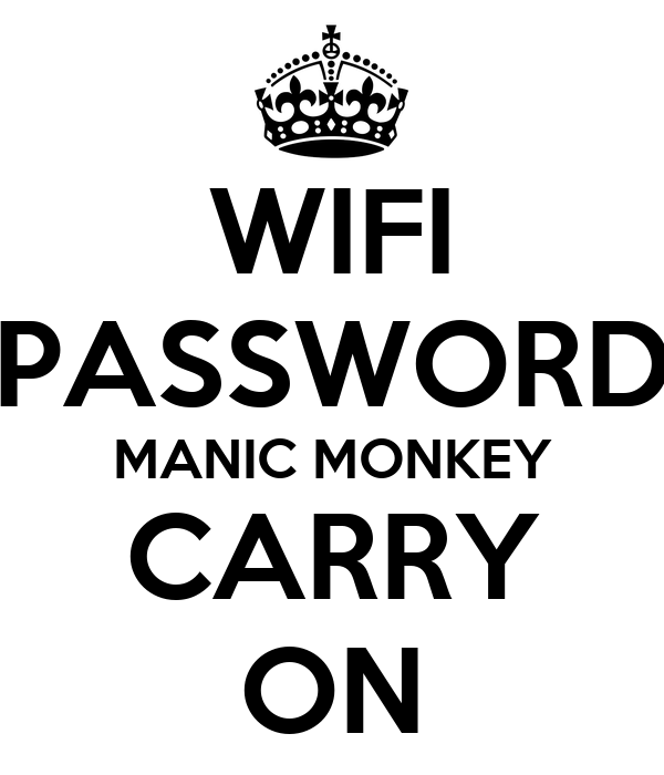 WIFI PASSWORD MANIC MONKEY CARRY ON