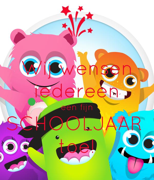 Wij wensen iedereen een fijn SCHOOLJAAR  toe!
