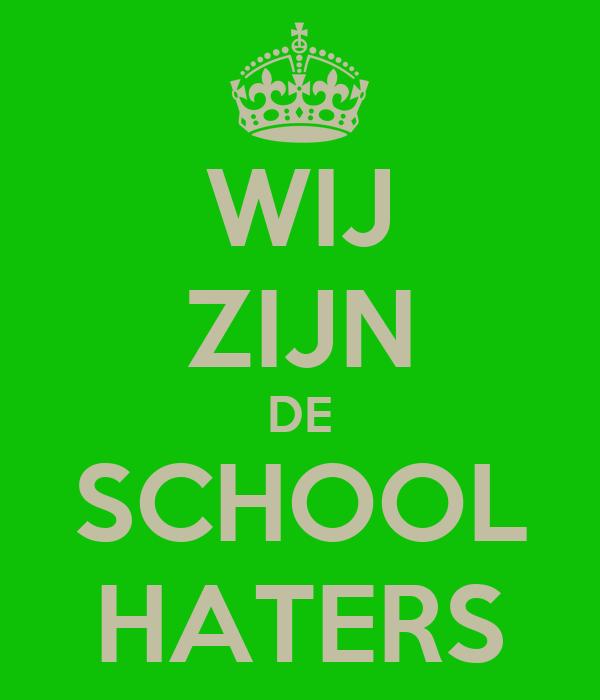 WIJ ZIJN DE SCHOOL HATERS