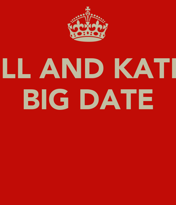 WILL AND KATE'S BIG DATE