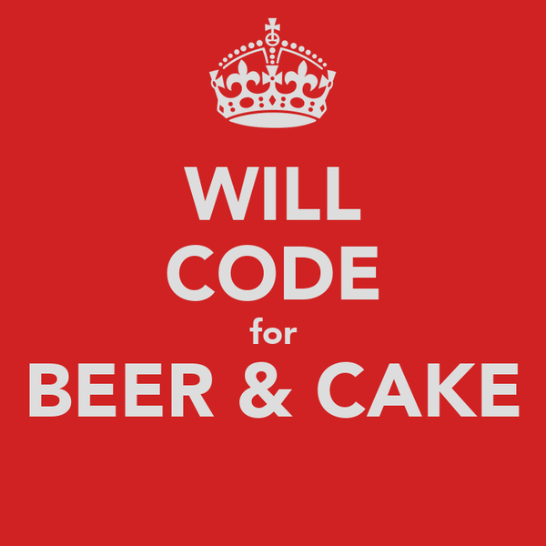 WILL CODE for BEER & CAKE
