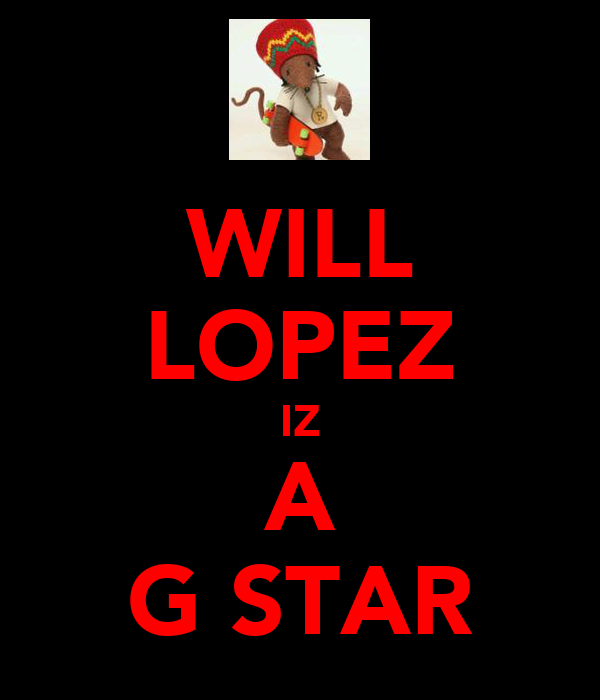 WILL LOPEZ IZ A G STAR