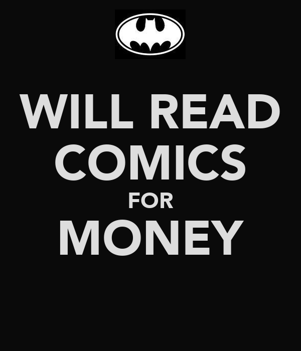 WILL READ COMICS FOR MONEY