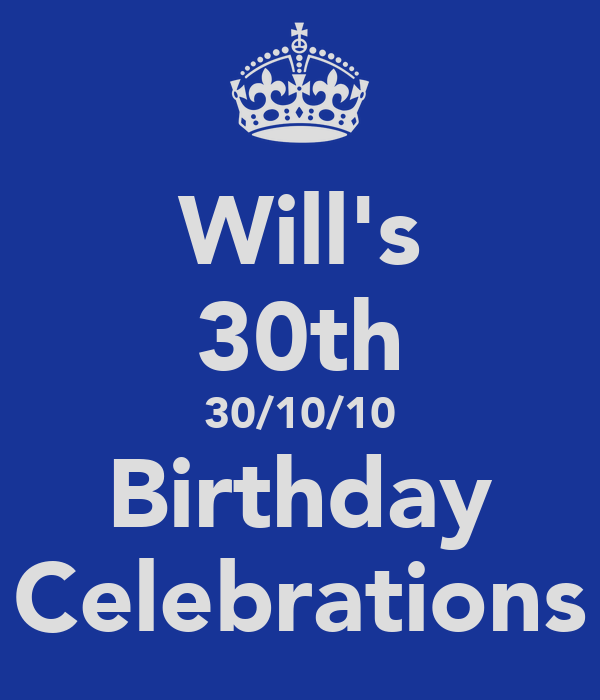 Will's 30th 30/10/10 Birthday Celebrations