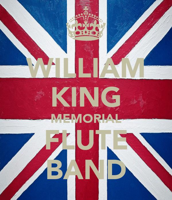 WILLIAM KING MEMORIAL FLUTE BAND