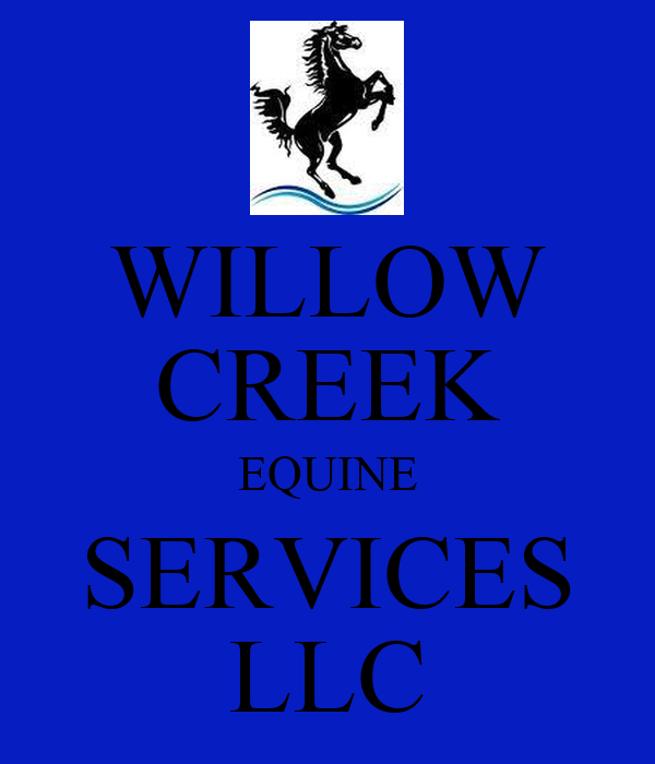 WILLOW CREEK EQUINE SERVICES LLC