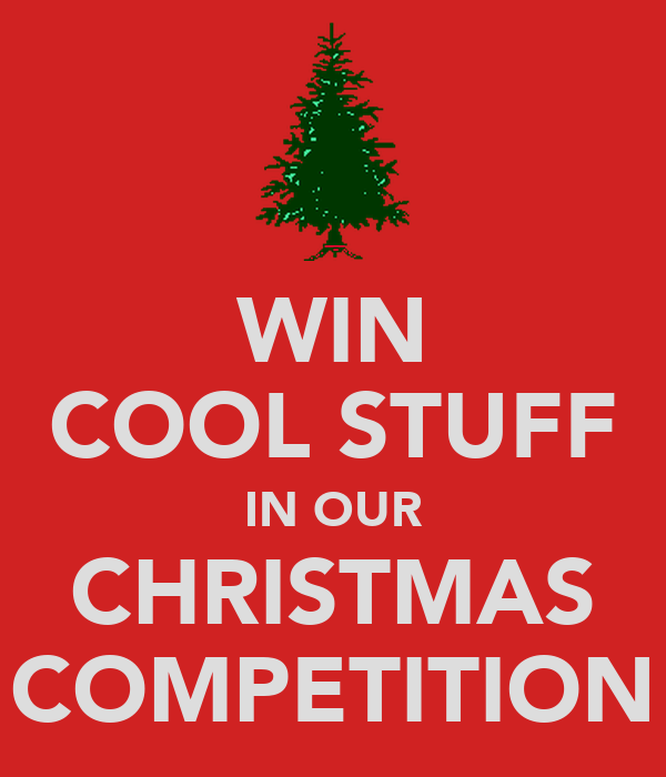 WIN COOL STUFF IN OUR CHRISTMAS COMPETITION