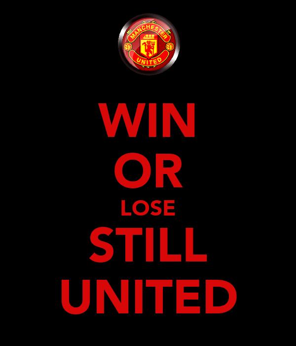 WIN OR LOSE STILL UNITED